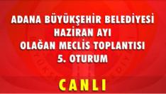 Adana Büyükşehir Meclisi Canlı Yayın