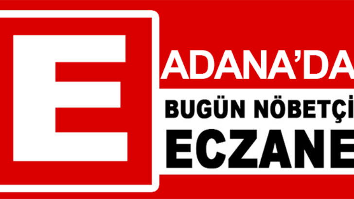 06.07.2019 Adana Nöbetçi Eczaneler