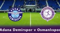 Adana Demirspor – Osmanlıspor