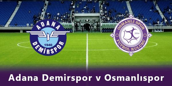 Adana Demirspor - Osmanlıspor