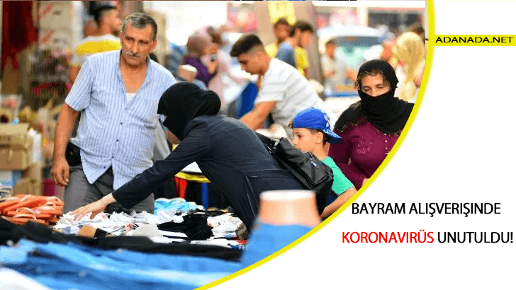 Adana İlimizde Bayram Alışverişinde Koronavirüs Unutuldu