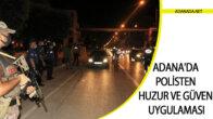 Adana'da Polisten Huzur ve Güven Uygulaması