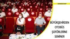 Büyükşehirden Otobüs şoförlerine eğitim semineri