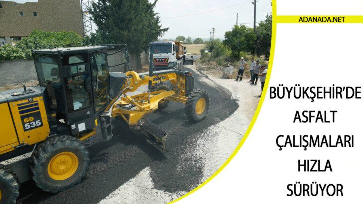 Büyükşehir'de asfalt çalışmaları hızla sürüyor