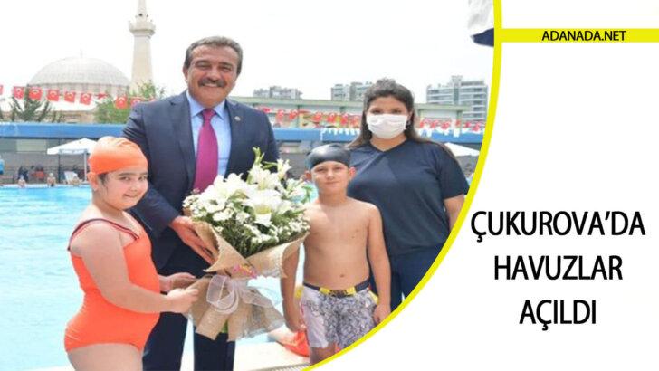Çukurova'da Havuzlar Açıldı