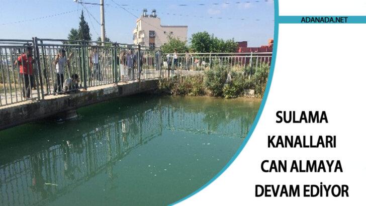 Sulama Kanalları Can Almaya Devam Ediyor