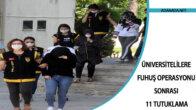 Üniversitelilere Fuhuş Operasyonu Sonrası 11 Tutuklama