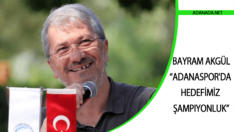 Bayram Akgül – Adanaspor'da Hedefimiz Şampiyonluk