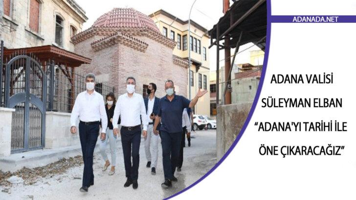 Adana Valisi Süleyman Elban – Adana'yı Tarihi ile Öne Çıkaracağız