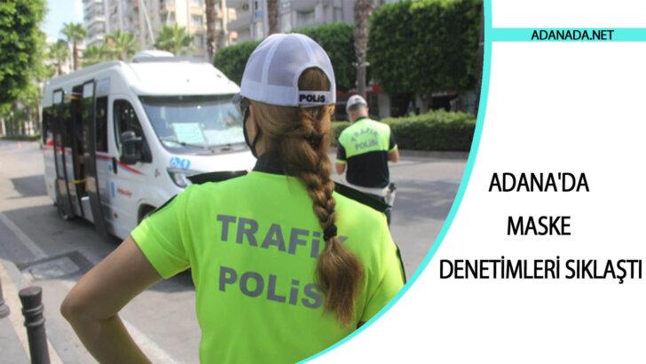 Adana'da Maske Denetimleri Sıklaştı