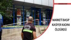 Marketi Basıp Kasiyer Kadını Öldürdü