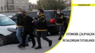 Otomobil çalıp kaçan iki saldırgan tutuklandı