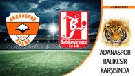 Adanaspor , Balıkesirspor'u ağırlayacak