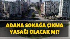 Adana'da Cumartesi yasak var mı? Cumartesi sokağa çıkma yasağı var mı? Sokağa çıkma yasağı kalkan iller belli oldu…