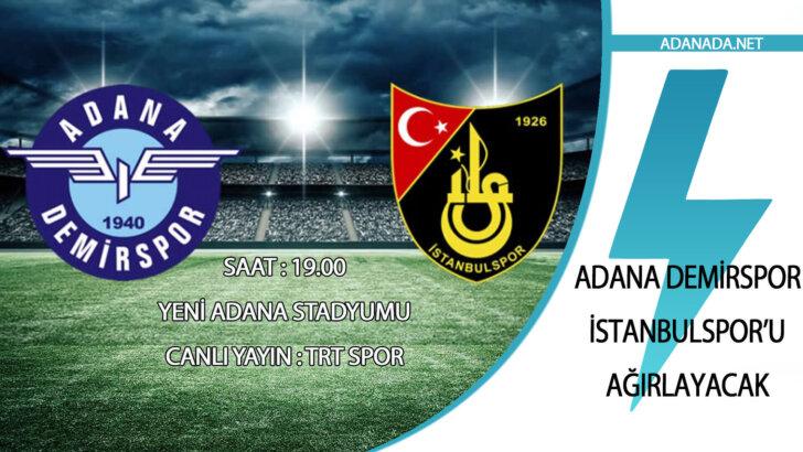 Adana Demirspor , İstanbulspor'u Ağırlayacak