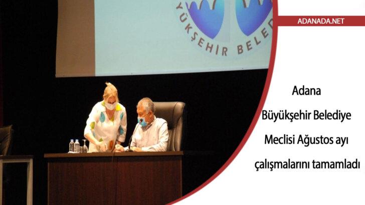 Adana Büyükşehir Belediye Meclisi Ağustos ayı çalışmalarını tamamladı