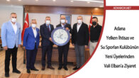 Adana Yelken İhtisas ve Su Sporları Kulübünün Yeni Üyelerinden Vali Elban'a Ziyaret