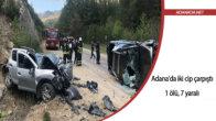 Adana'da iki cip çarpıştı: 1 ölü, 7 yaralı