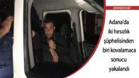 Adana'da iki hırsızlık şüphelisinden biri kovalamaca sonucu yakalandı