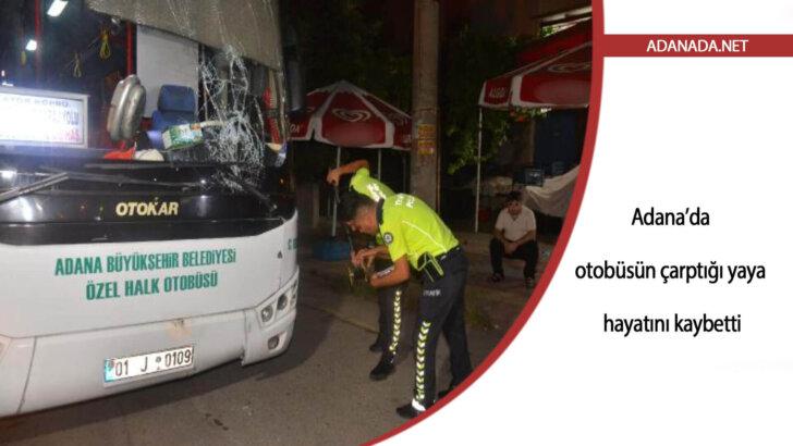 Adana'da otobüsün çarptığı yaya hayatını kaybetti
