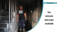 Adana'da spor salonunda çıkan yangın söndürüldü