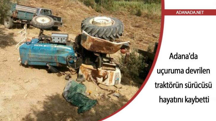Adana'da uçuruma devrilen traktörün sürücüsü hayatını kaybetti
