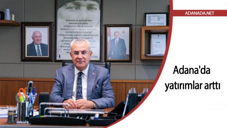 Adana'da yatırımlar arttı