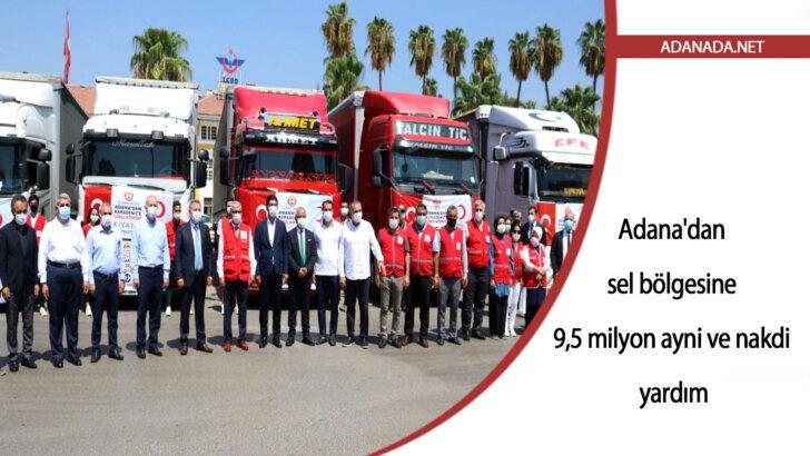 Adana'dan sel bölgesine 9,5 milyon ayni ve nakdi yardım