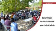 Başkan Özgan, kırsal mahallelerdeki vatandaşlarla buluştu