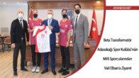 Beta Transformatör Adasokağı Spor Kulübü'nün Milli Sporcularından Vali Elban'a Ziyaret