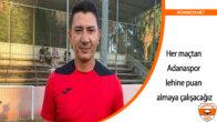 Fırat Gül: 'Her maçtan Adanaspor lehine puan almaya çalışacağız'