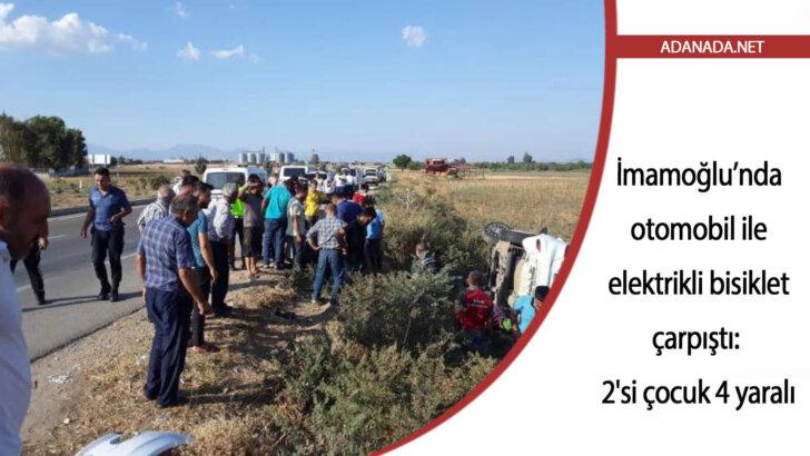Adana'da otomobil ileelektrikli bisiklet çarpıştı: 2'si çocuk4 yaralı