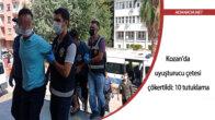Kozan'da uyuşturucu çetesi çökertildi: 10 tutuklama