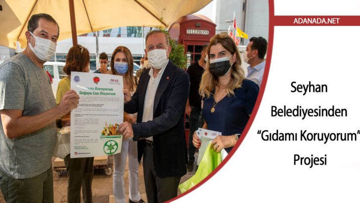 Seyhan Belediyesinden Gıdamı Koruyorum Projesi