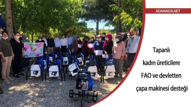 Tapanlı kadın üreticilere FAO ve devletten çapa makinesi desteği