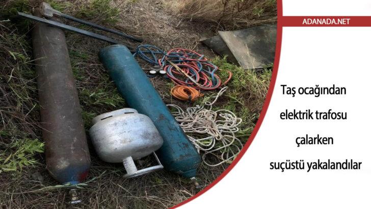 Adana'da taş ocağından elektrik trafosu çalmak isteyen 3 şüpheli suçüstü yakalandı