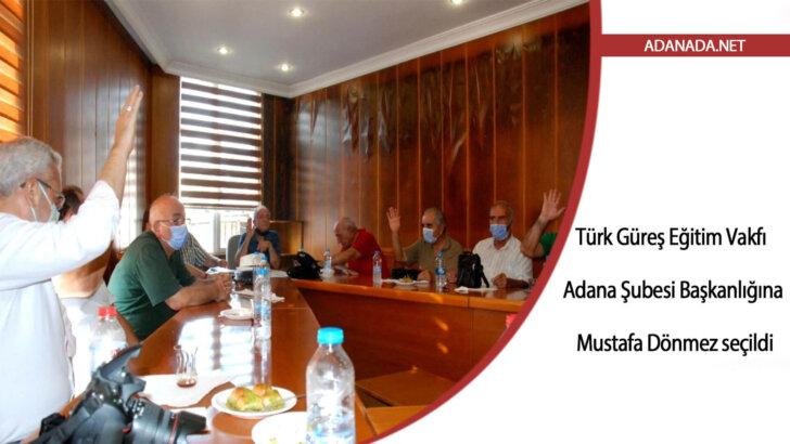 Türk Güreş Eğitim Vakfı Adana Şubesi Başkanlığına Mustafa Dönmez seçildi