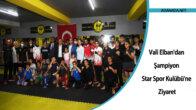 Vali Elban'dan Şampiyon Star Spor Kulübü'ne Ziyaret