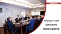 Vali Süleyman Elban, kaymakamlarla toplantı gerçekleştirdi