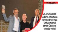 28. Uluslararası Adana Altın Koza Film Festivali'nde 'Orhan Kemal Emek Ödülleri' törenle verildi