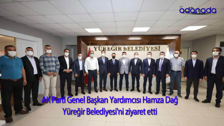AK Parti Genel Başkan Yardımcısı Hamza Dağ'dan, Adana'da Yüreğir Belediyesi'ne ziyaret