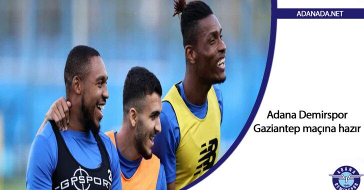 Adana Demirspor, Gaziantep maçına hazır
