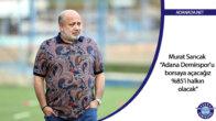 Murat Sancak: 'Adana Demirspor'u borsaya açacağız ve yüzde 85'i halkın olacak'