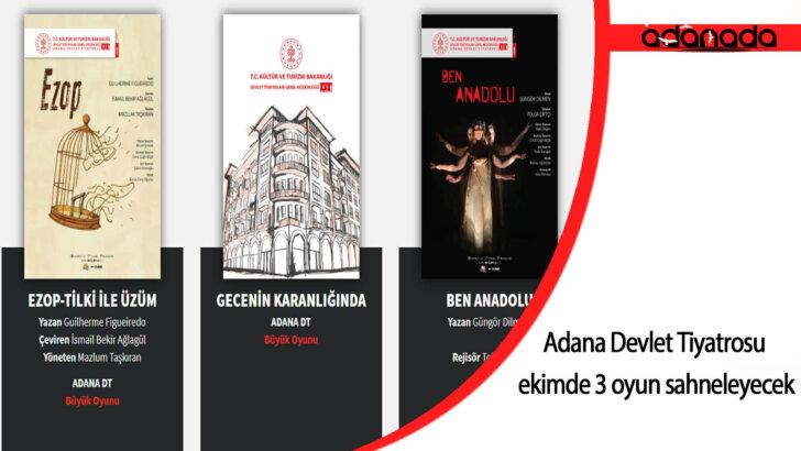 Adana Devlet Tiyatrosu ekimde 3 oyun sahneleyecek