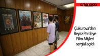 Adana'da 'Çukurova'dan Beyaz Perdeye Film Afişleri' sergisi açıldı