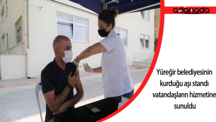 Adana'da Yüreğir belediyesinin kurduğu aşı standı vatandaşların hizmetine sunuldu