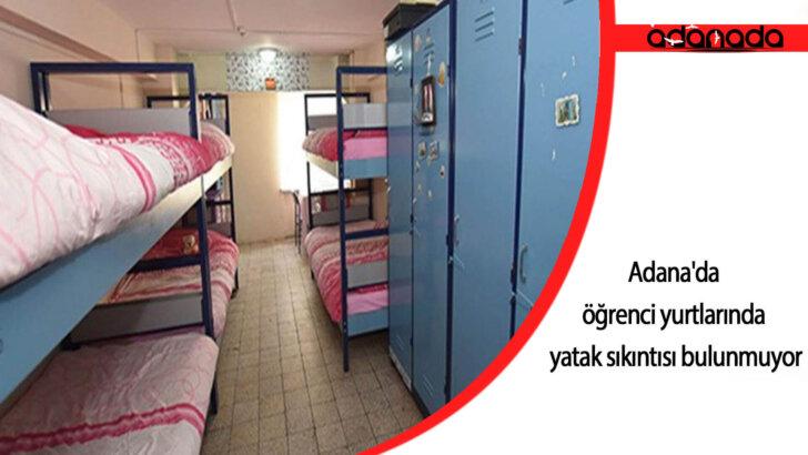 Adana'da öğrenci yurtlarında yatak sıkıntısı bulunmuyor