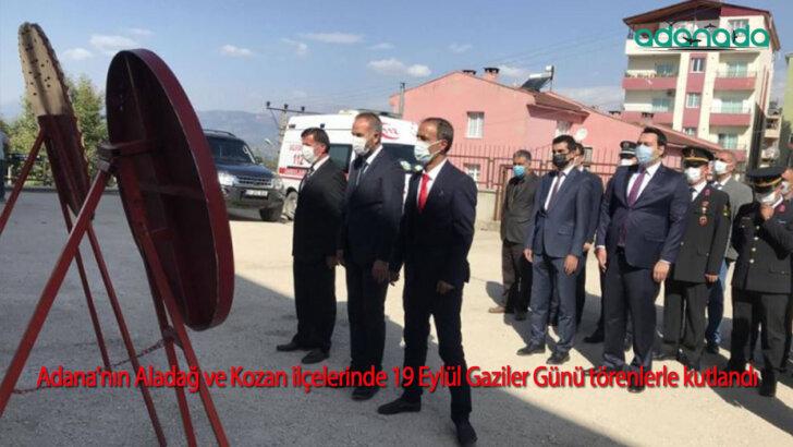 Adana'nın Aladağ ve Kozan ilçelerinde 19 Eylül Gaziler Günü törenlerle kutlandı
