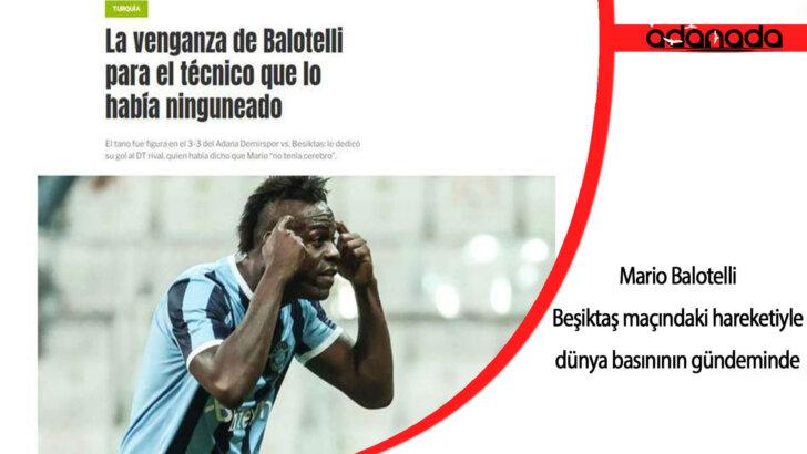 Balotelli, Beşiktaş maçındaki hareketiyle dünya basınının gündeminde