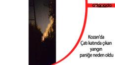 Kozan'da Çatı katında çıkan yangın paniğe neden oldu